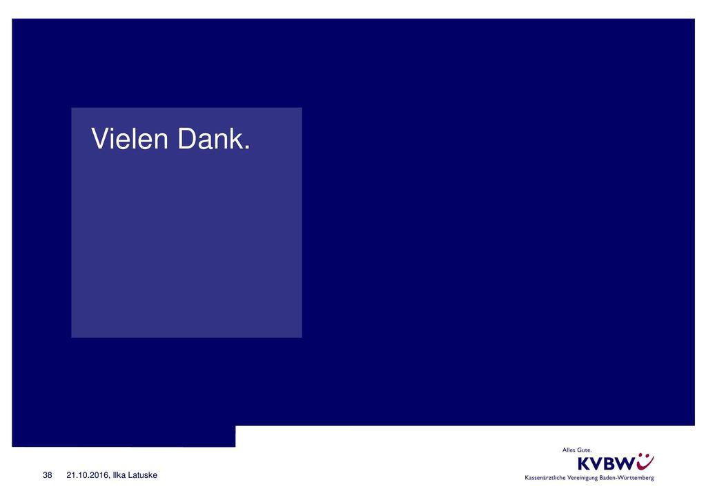Vielen Dank. 21.10.2016, Ilka Latuske Master: Schlussfolie KVBW-Blau