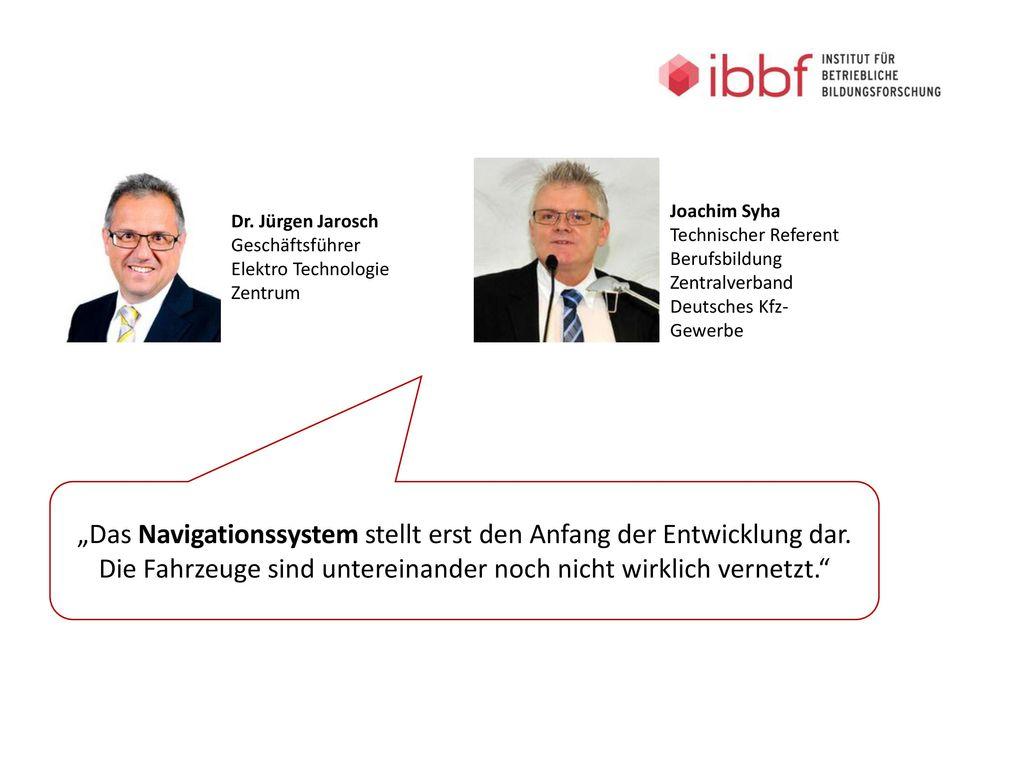 Joachim Syha Technischer Referent Berufsbildung. Zentralverband Deutsches Kfz-Gewerbe. Dr. Jürgen Jarosch.