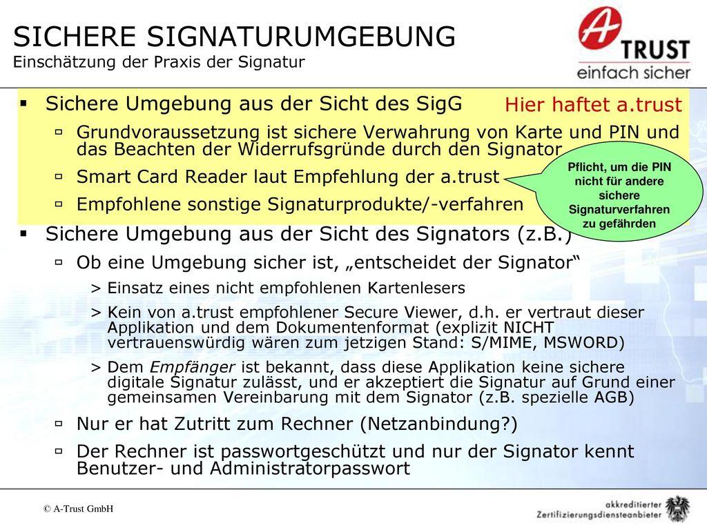 SICHERE SIGNATURUMGEBUNG Einschätzung der Praxis der Signatur