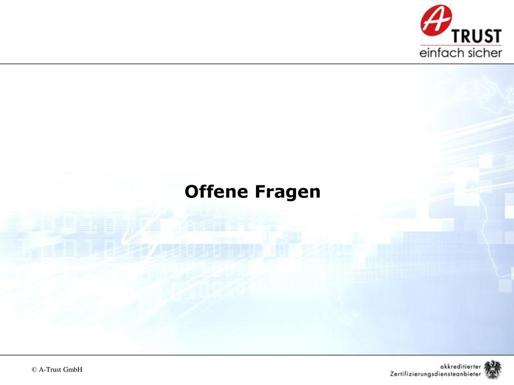 Offene Fragen © A-Trust GmbH