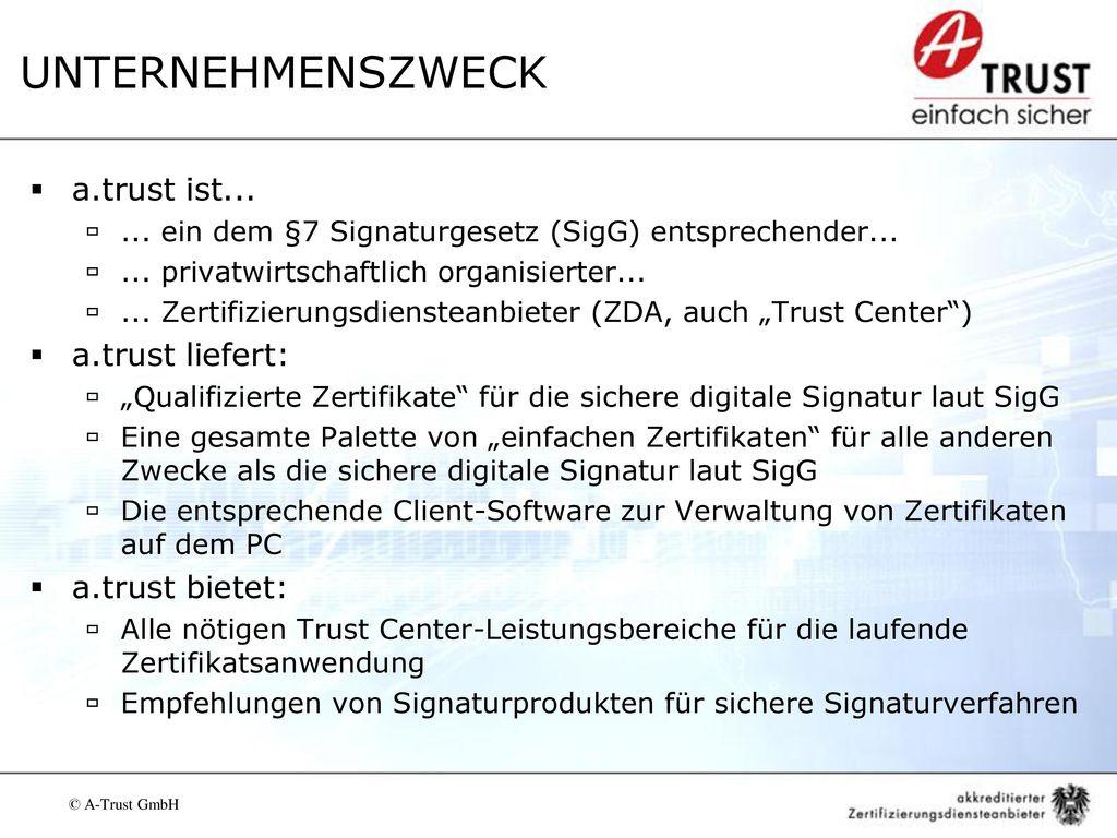 UNTERNEHMENSZWECK a.trust ist... a.trust liefert: a.trust bietet: