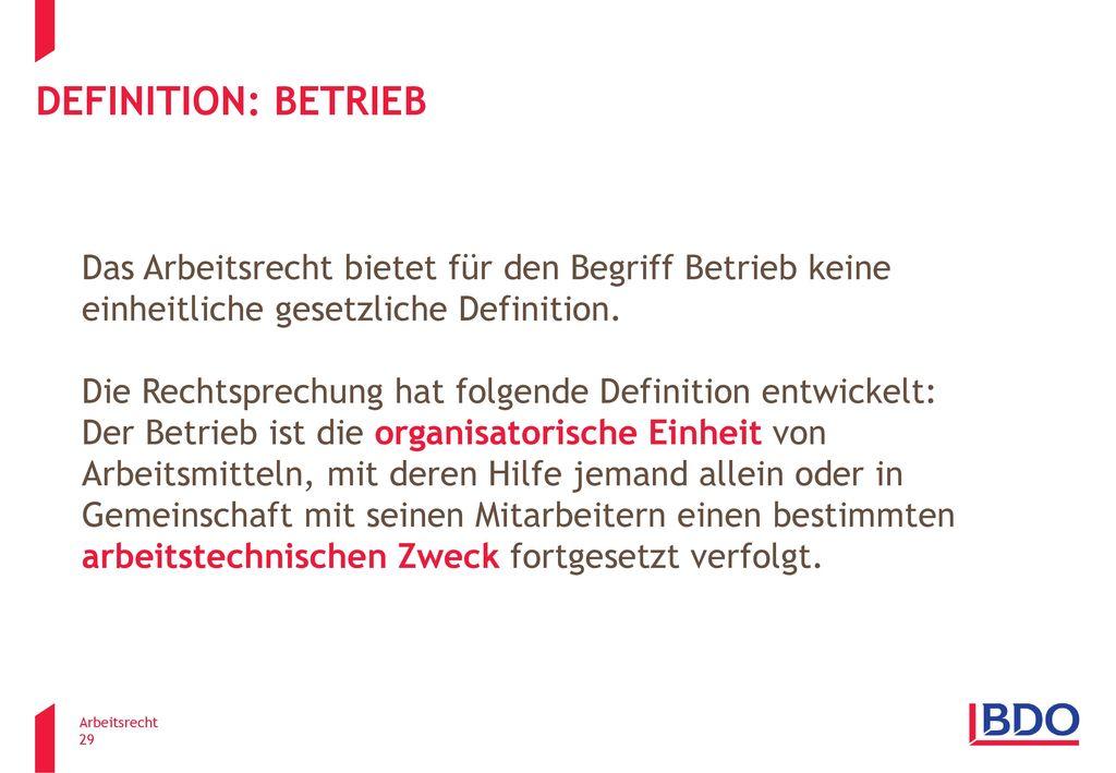 Definition: Betrieb Das Arbeitsrecht bietet für den Begriff Betrieb keine einheitliche gesetzliche Definition.