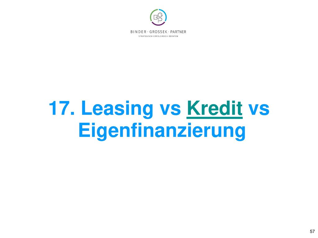 17. Leasing vs Kredit vs Eigenfinanzierung
