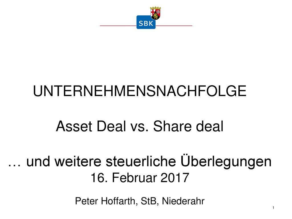 UNTERNEHMENSNACHFOLGE Asset Deal vs. Share deal