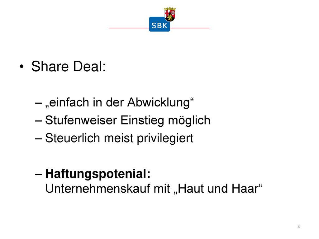 """Share Deal: """"einfach in der Abwicklung Stufenweiser Einstieg möglich"""