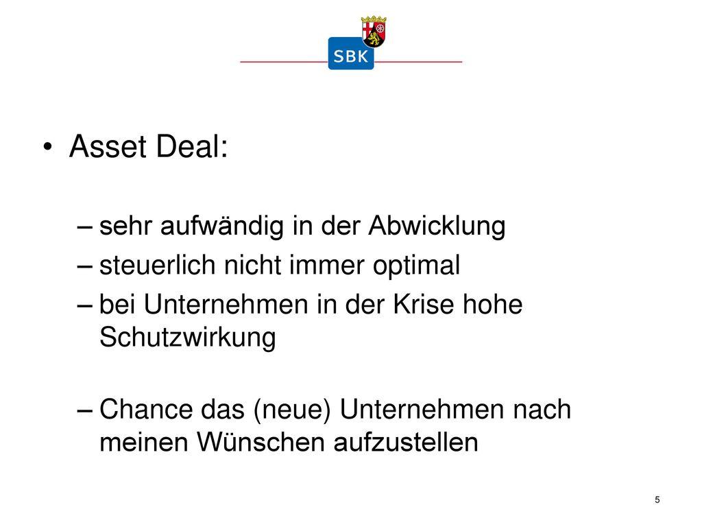 Asset Deal: sehr aufwändig in der Abwicklung