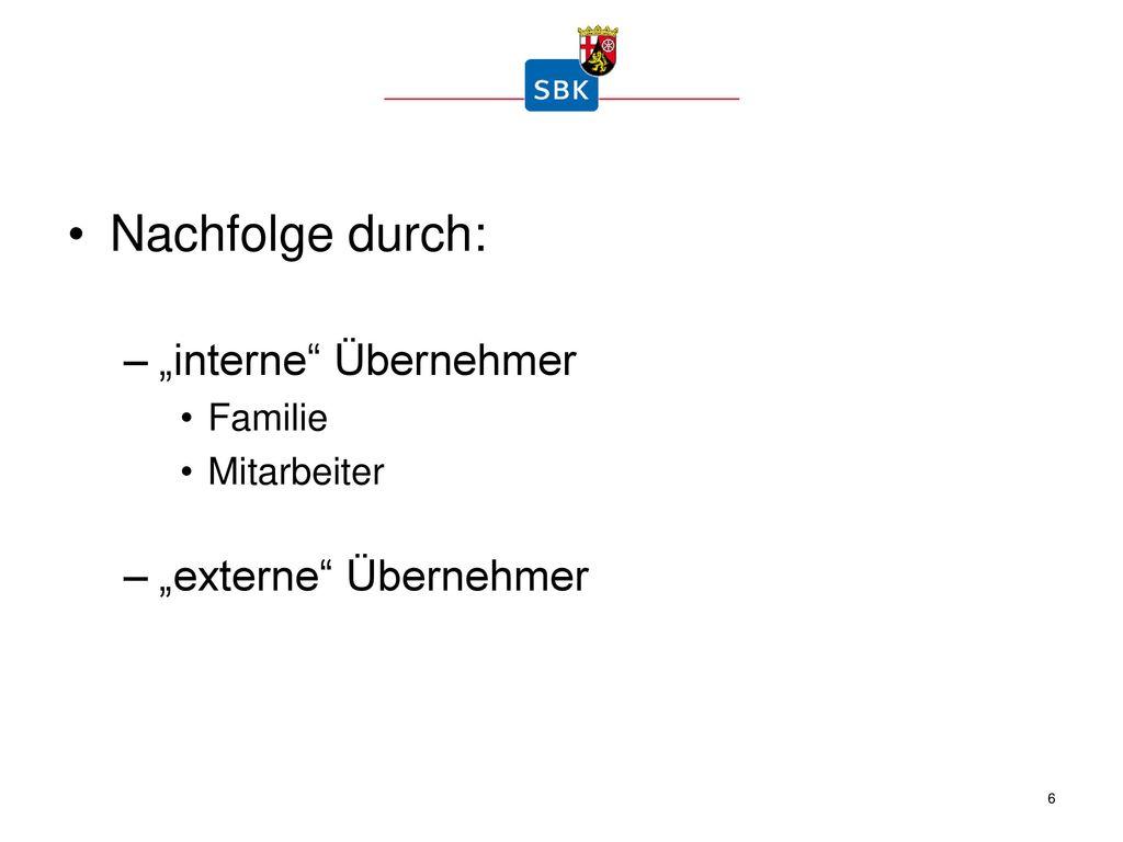 """Nachfolge durch: """"interne Übernehmer """"externe Übernehmer Familie"""