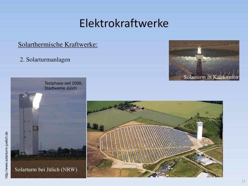 Elektrokraftwerke Solarthermische Kraftwerke: 2. Solarturmanlagen
