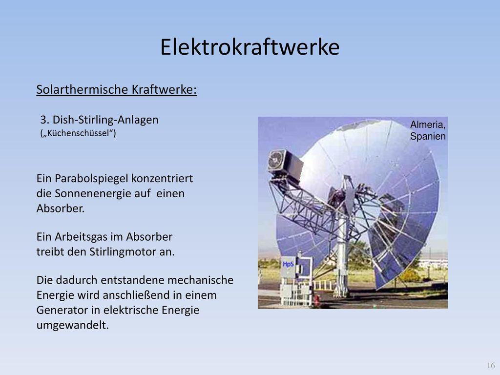 Elektrokraftwerke Solarthermische Kraftwerke: 3. Dish-Stirling-Anlagen