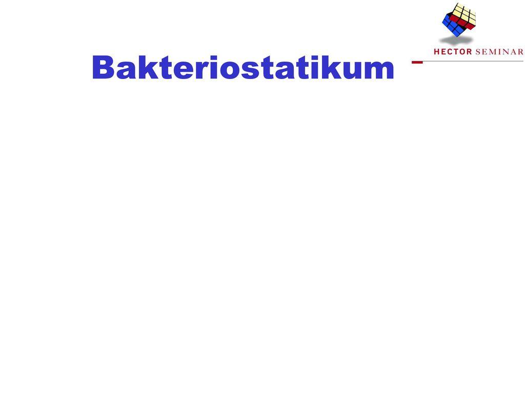 Bakteriostatikum