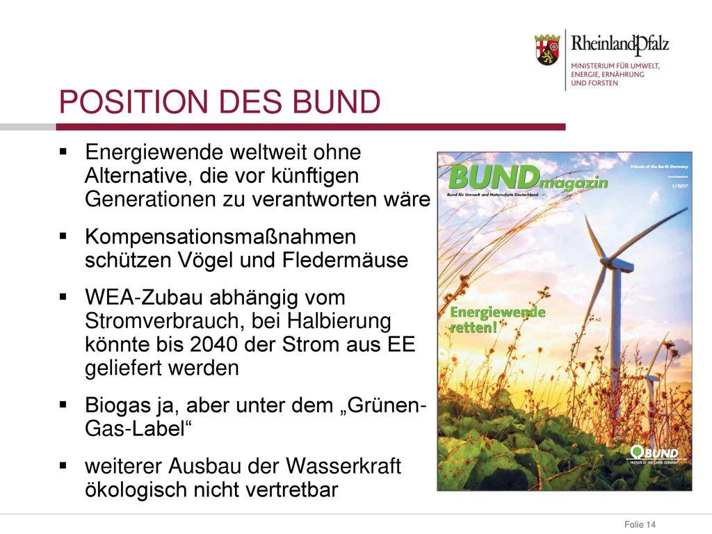 Position des BUND Energiewende weltweit ohne Alternative, die vor künftigen Generationen zu verantworten wäre.