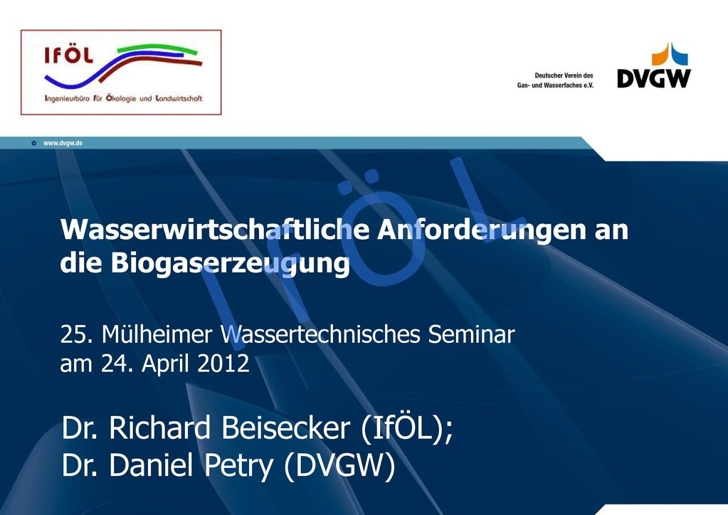 I f Ö L Dr. Richard Beisecker (IfÖL); Dr. Daniel Petry (DVGW)