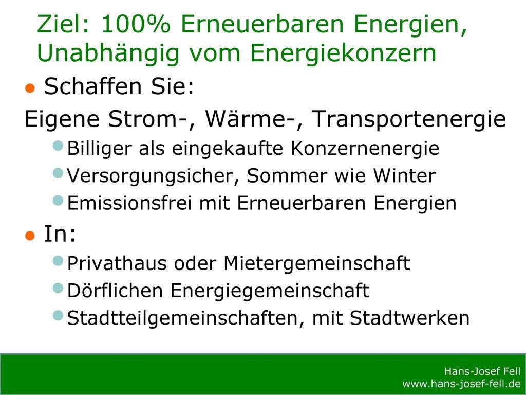 Ziel: 100% Erneuerbaren Energien, Unabhängig vom Energiekonzern