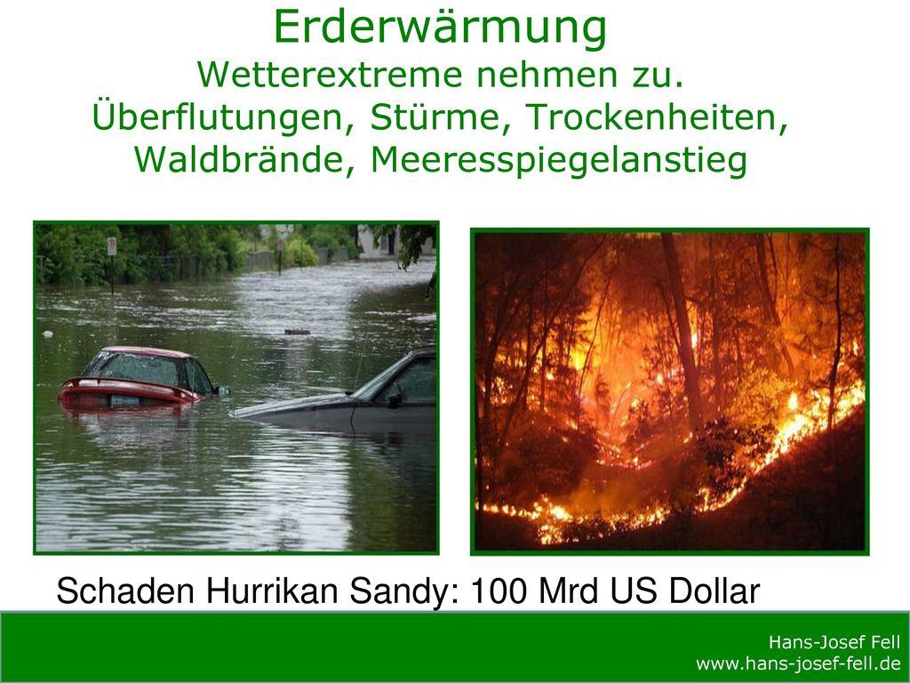 Erderwärmung Wetterextreme nehmen zu.