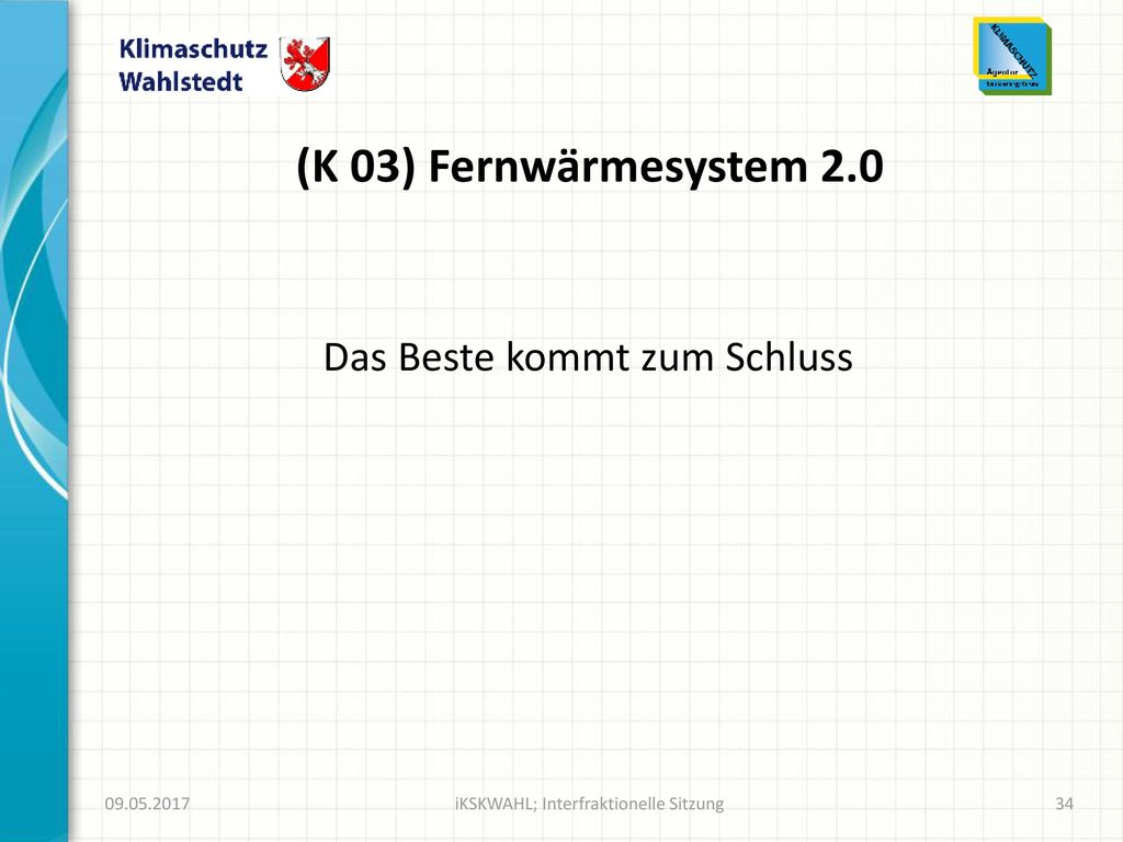 (K 03) Fernwärmesystem 2.0 Das Beste kommt zum Schluss 09.05.2017