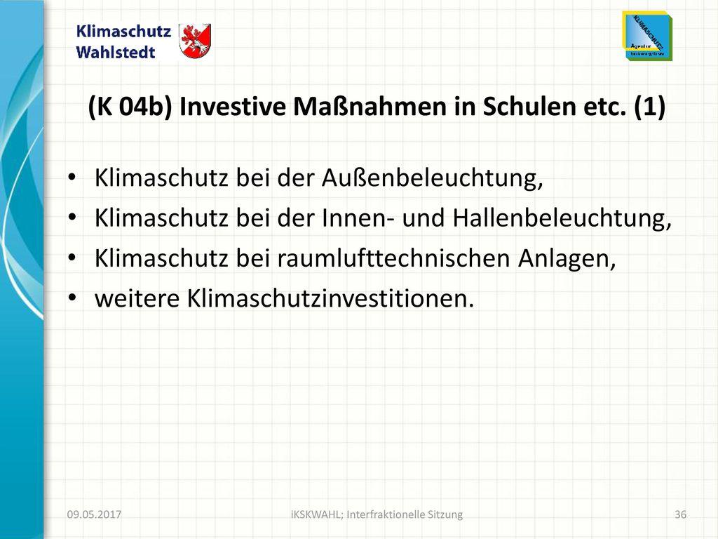(K 04b) Investive Maßnahmen in Schulen etc. (1)