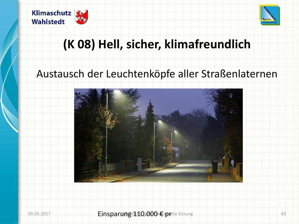 (K 08) Hell, sicher, klimafreundlich