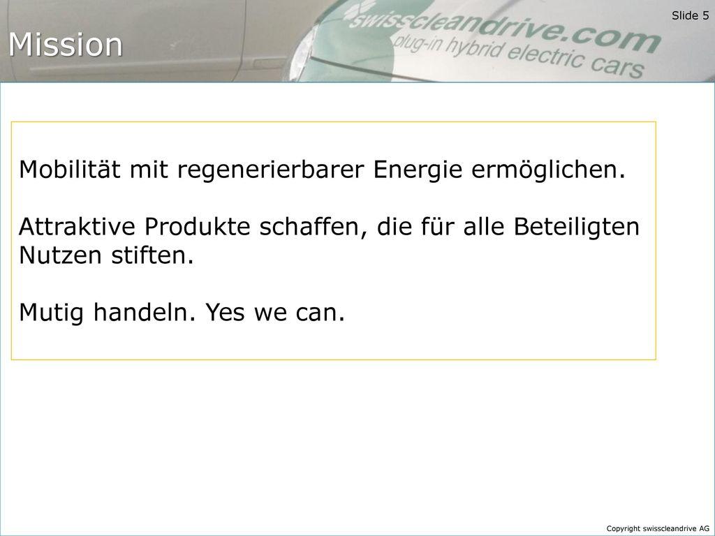 Mission Mobilität mit regenerierbarer Energie ermöglichen.
