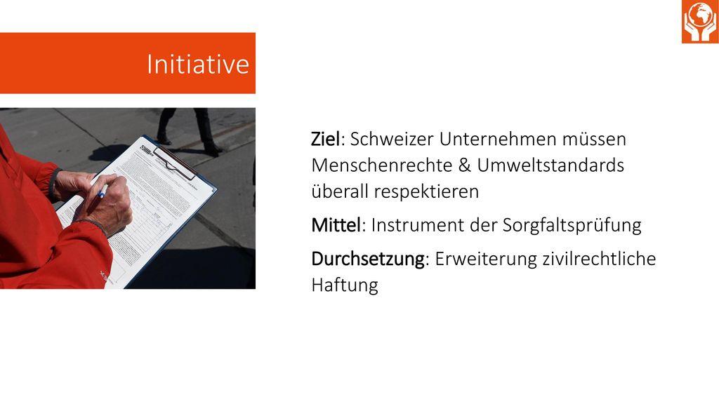 Initiative Ziel: Schweizer Unternehmen müssen Menschenrechte & Umweltstandards überall respektieren.