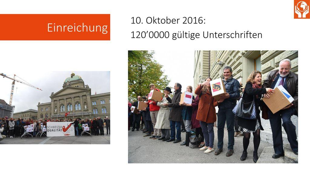 Einreichung 10. Oktober 2016: 120'0000 gültige Unterschriften