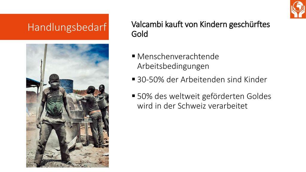 Handlungsbedarf Valcambi kauft von Kindern geschürftes Gold