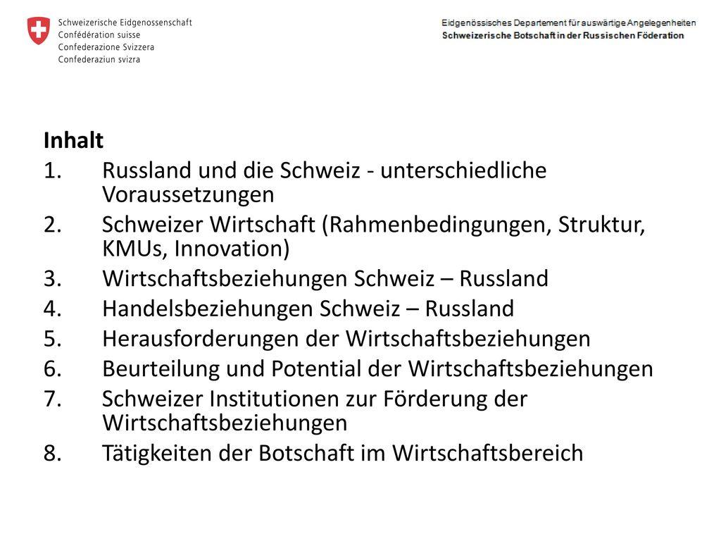 Inhalt Russland und die Schweiz - unterschiedliche Voraussetzungen. Schweizer Wirtschaft (Rahmenbedingungen, Struktur, KMUs, Innovation)