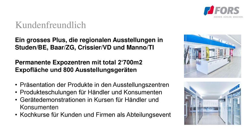 Kundenfreundlich Ein grosses Plus, die regionalen Ausstellungen in Studen/BE, Baar/ZG, Crissier/VD und Manno/TI.