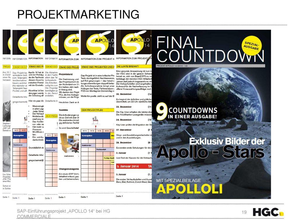 """Projektmarketing Projektkommunikation (regelmäßige Zeitschrift """"Countdown zur Berichterstattung an alle HGC-Mitarbeiter  Interviews,"""