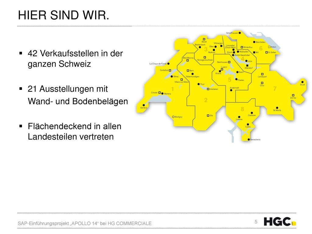 HIER SIND WIR. 42 Verkaufsstellen in der ganzen Schweiz