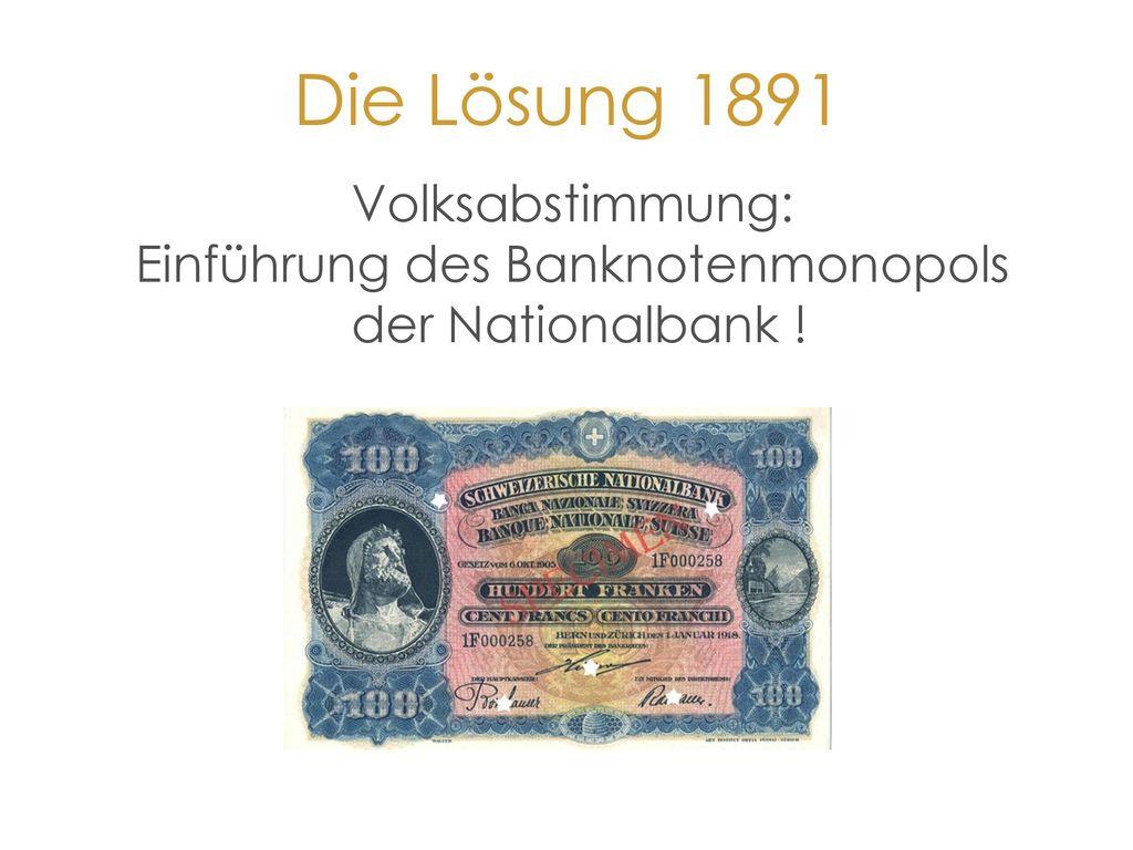 Volksabstimmung: Einführung des Banknotenmonopols der Nationalbank !