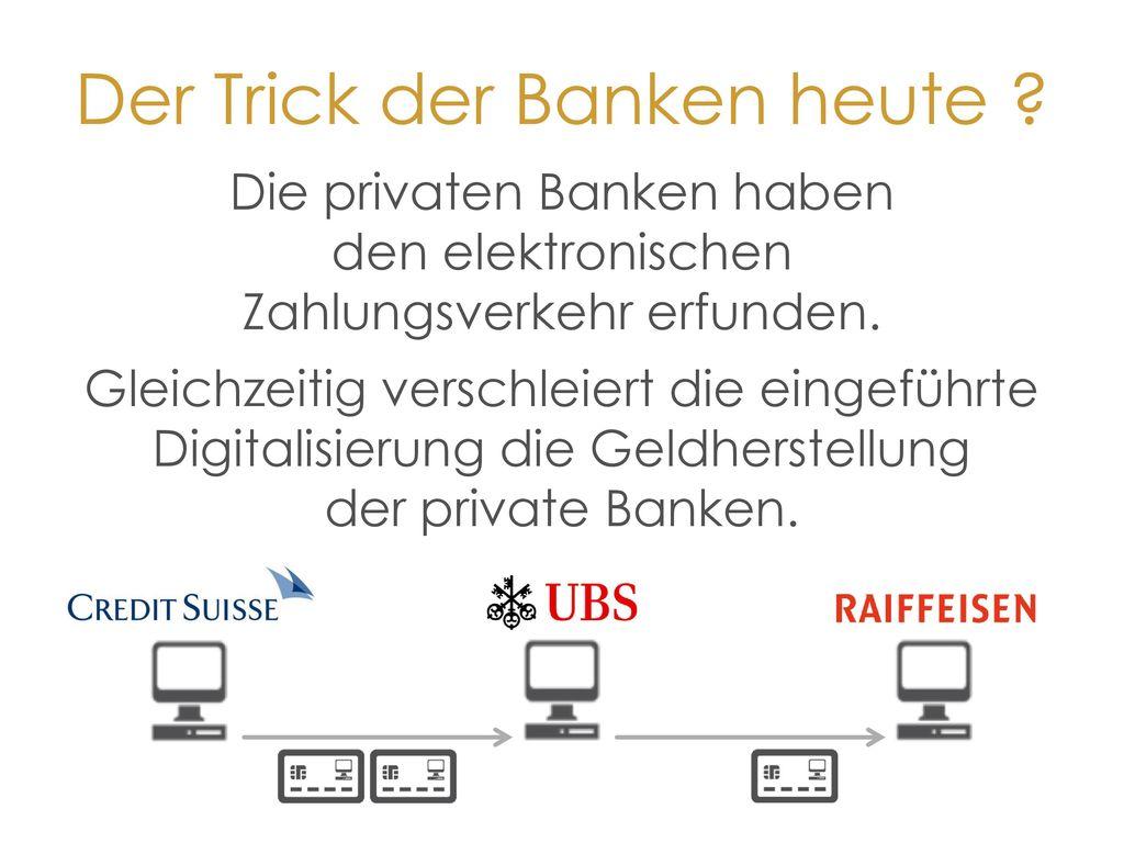 Der Trick der Banken heute