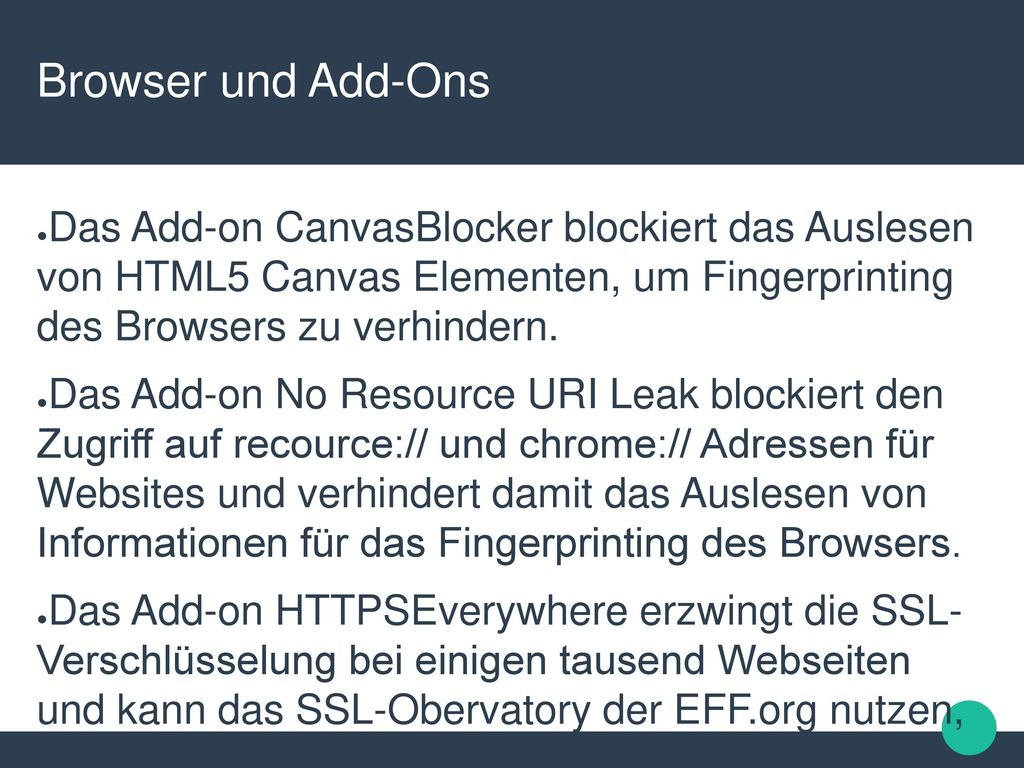 Browser und Add-Ons Das Add-on CanvasBlocker blockiert das Auslesen von HTML5 Canvas Elementen, um Fingerprinting des Browsers zu verhindern.