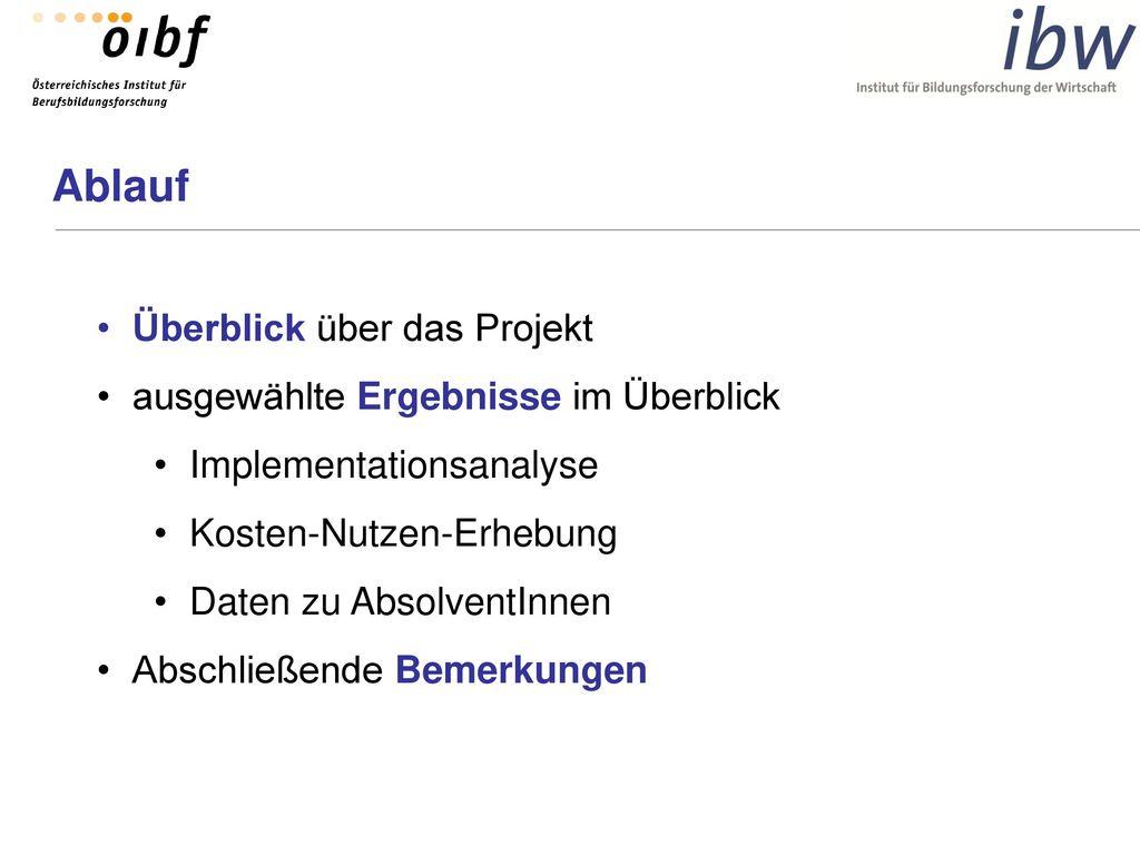 Ablauf Überblick über das Projekt ausgewählte Ergebnisse im Überblick