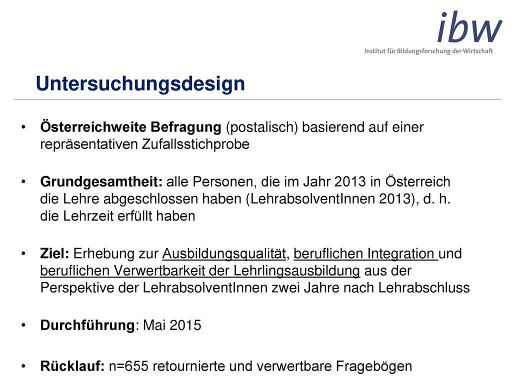 Untersuchungsdesign Österreichweite Befragung (postalisch) basierend auf einer repräsentativen Zufallsstichprobe.