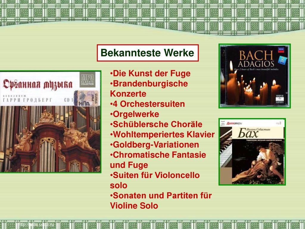 Bekannteste Werke Die Kunst der Fuge Brandenburgische Konzerte