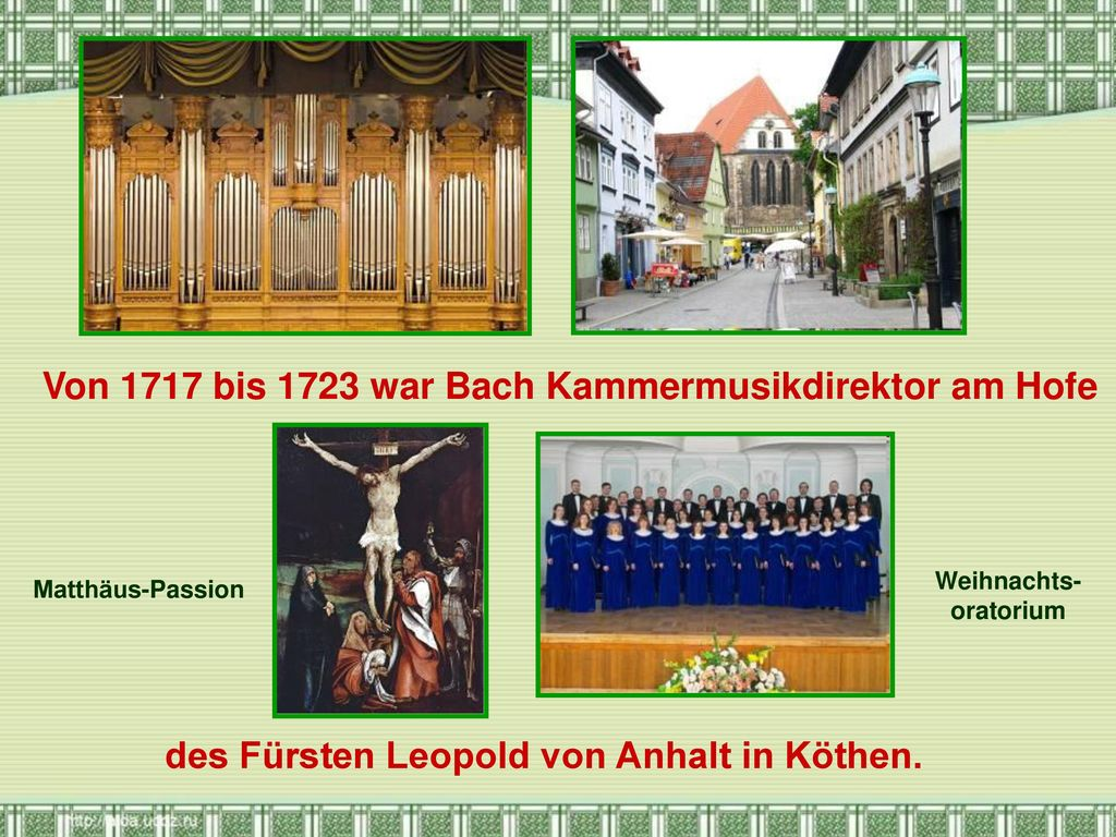 Von 1717 bis 1723 war Bach Kammermusikdirektor am Hofe