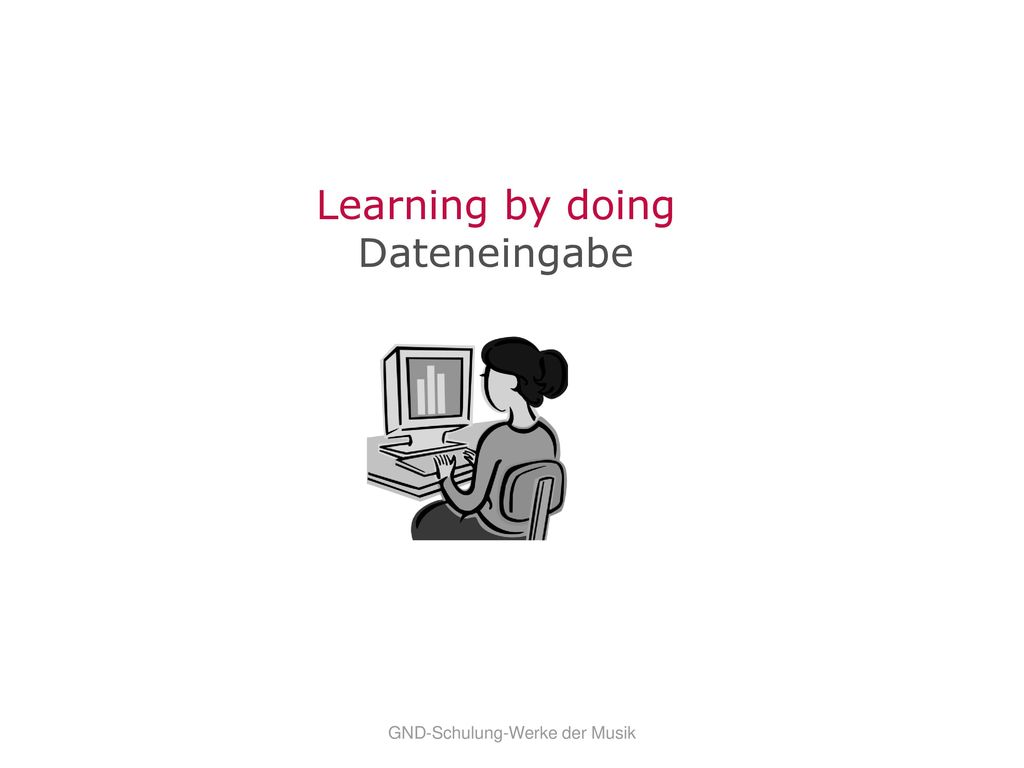 Learning by doing Dateneingabe