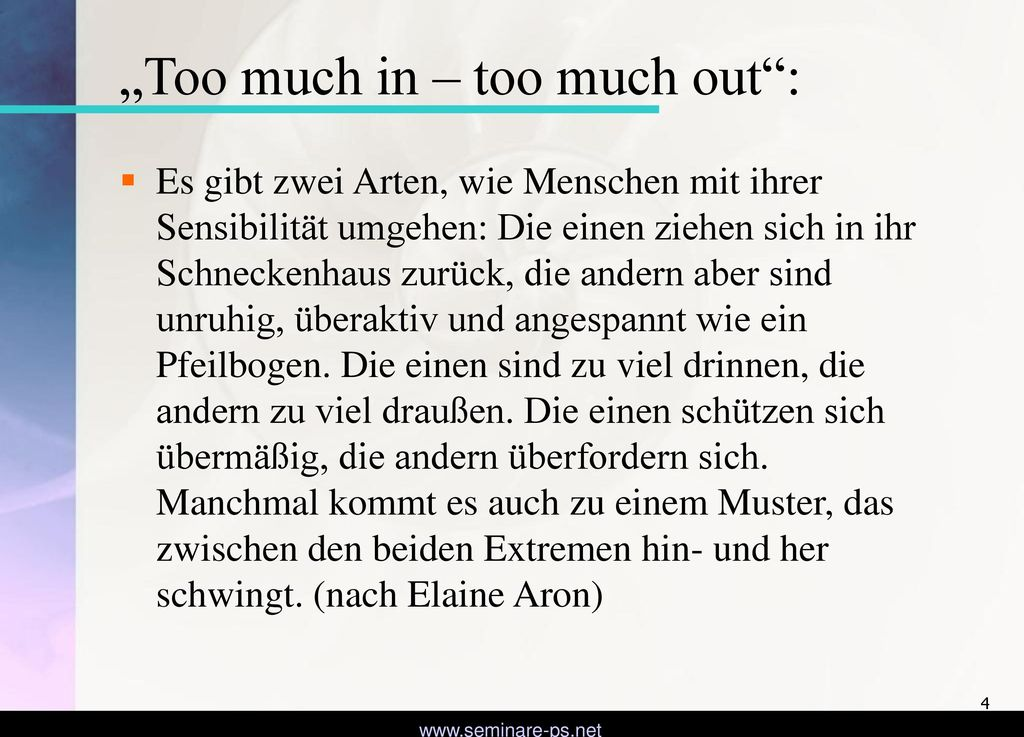 """""""Too much in – too much out :"""