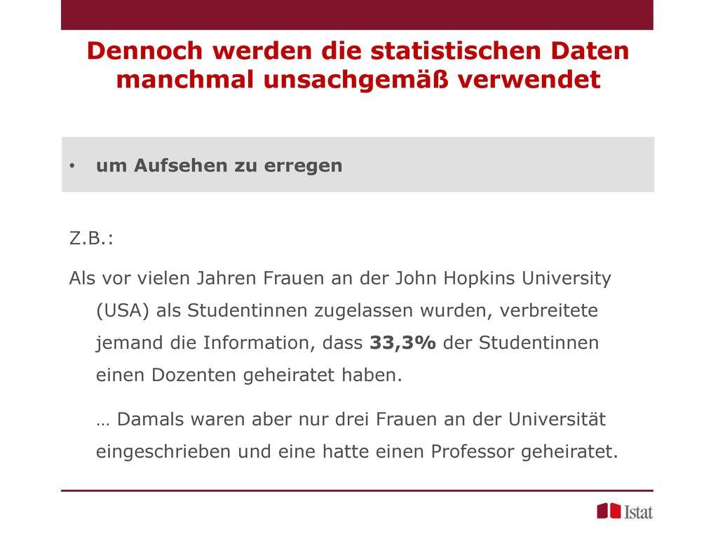Dennoch werden die statistischen Daten manchmal unsachgemäß verwendet