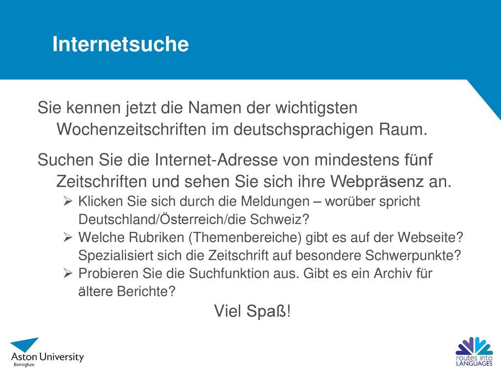 Internetsuche Sie kennen jetzt die Namen der wichtigsten Wochenzeitschriften im deutschsprachigen Raum.