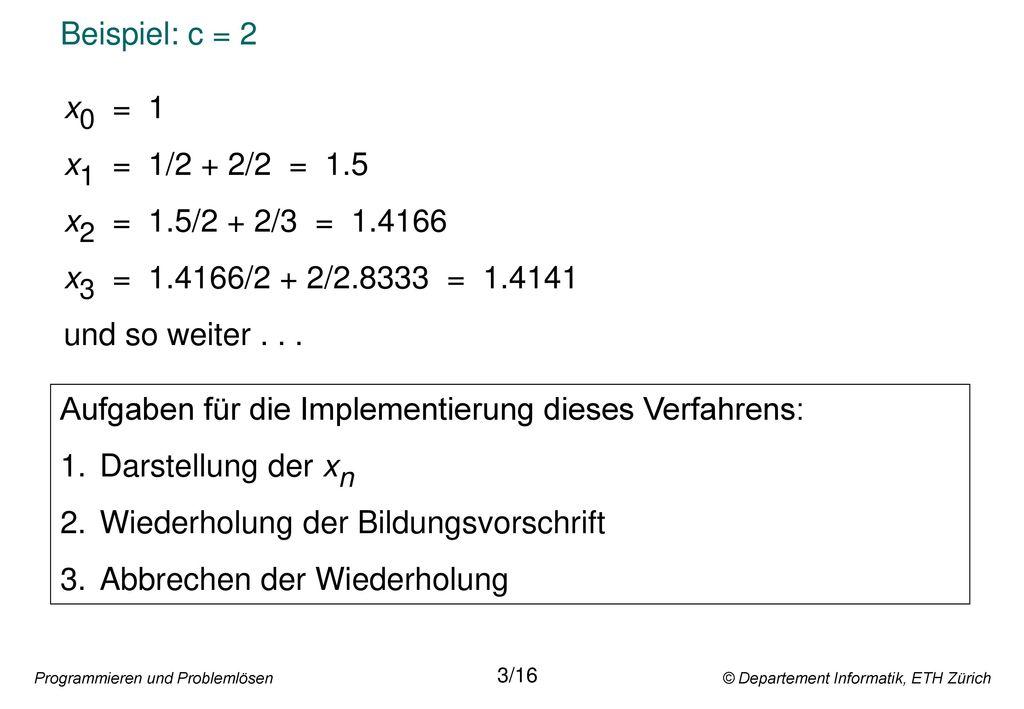 Aufgaben für die Implementierung dieses Verfahrens: Darstellung der xn