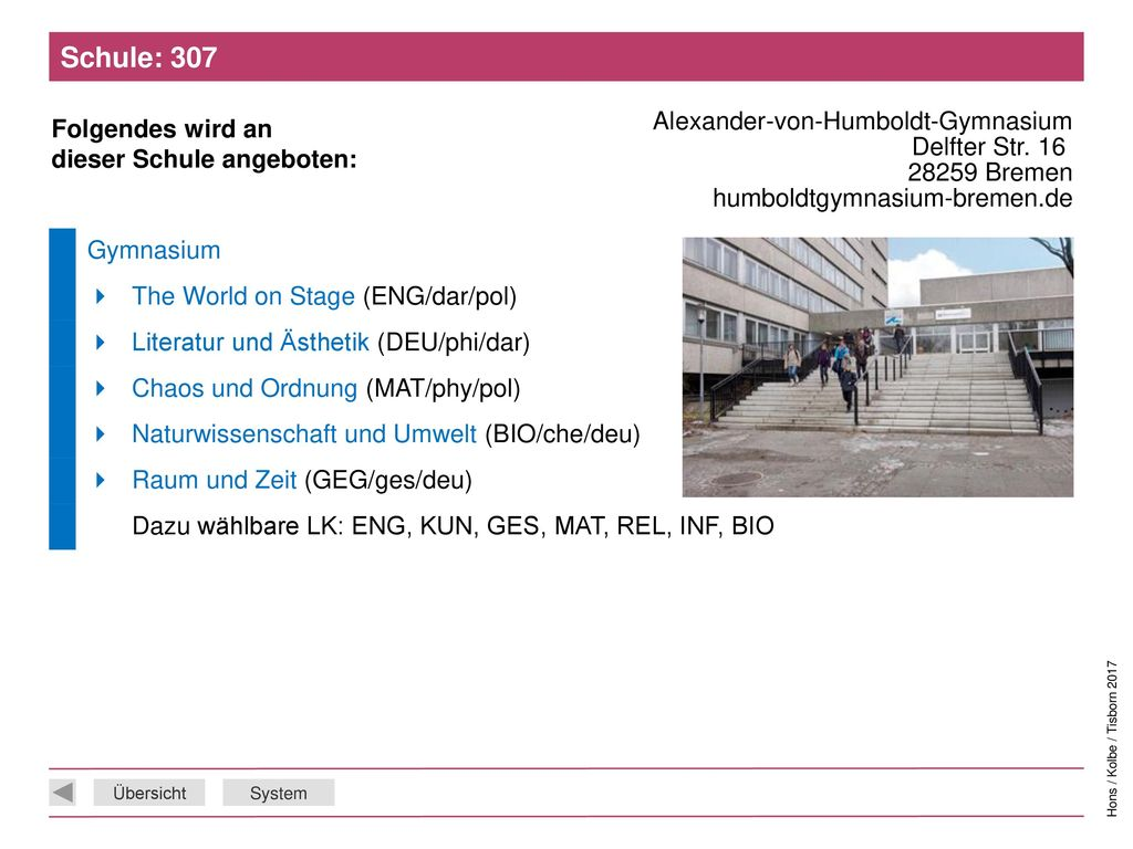 Schule: 307 Alexander-von-Humboldt-Gymnasium Delfter Str. 16 28259 Bremen humboldtgymnasium-bremen.de.