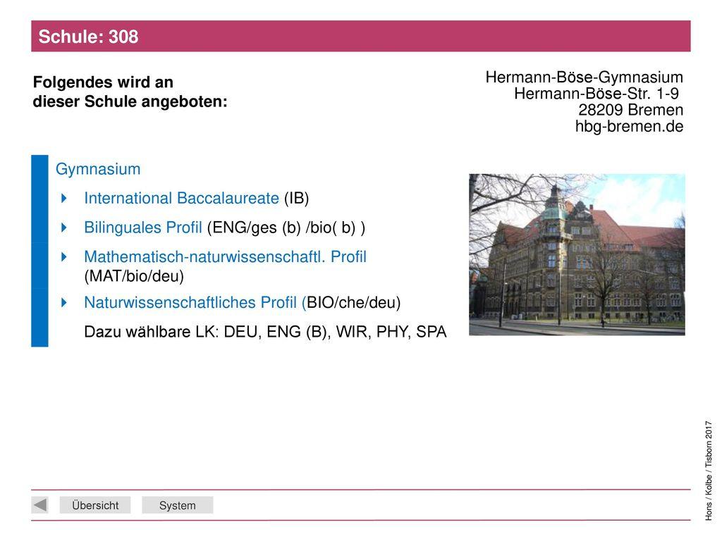 Schule: 308 Hermann-Böse-Gymnasium Hermann-Böse-Str. 1-9 28209 Bremen hbg-bremen.de. Gymnasium.