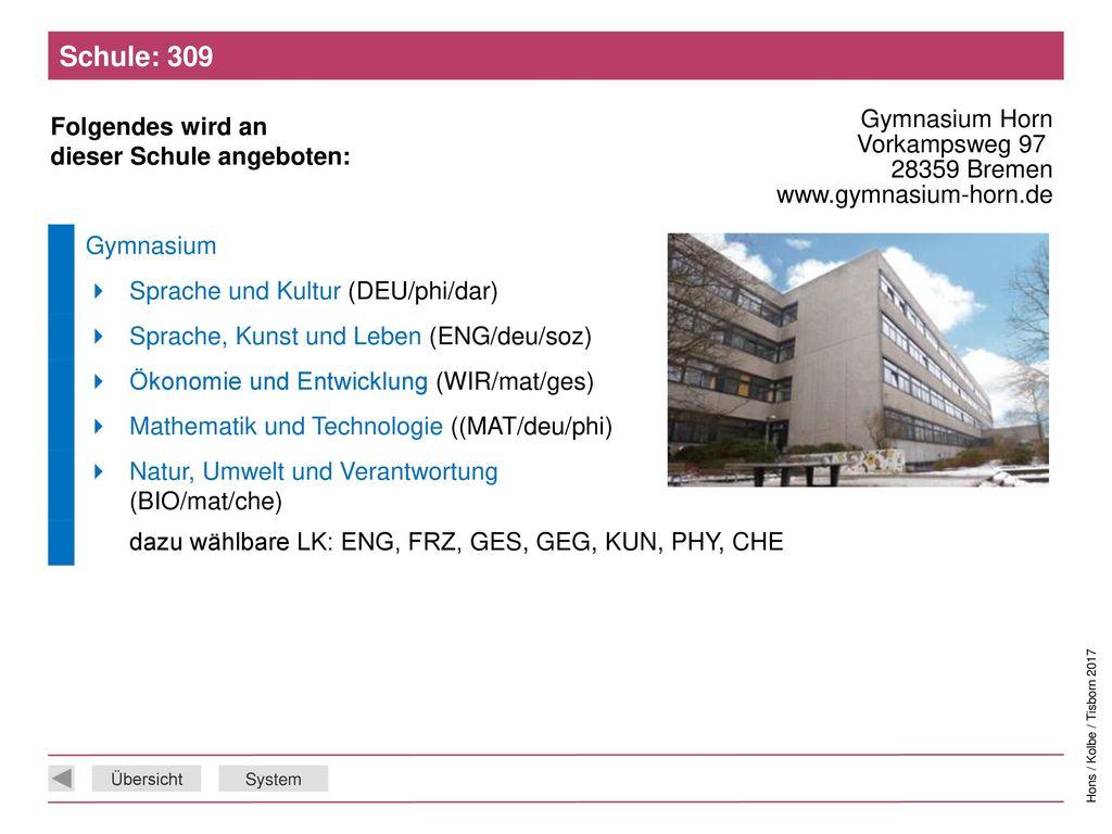 Schule: 309 Gymnasium Horn Vorkampsweg 97 28359 Bremen www.gymnasium-horn.de. Gymnasium.  Sprache und Kultur (DEU/phi/dar)