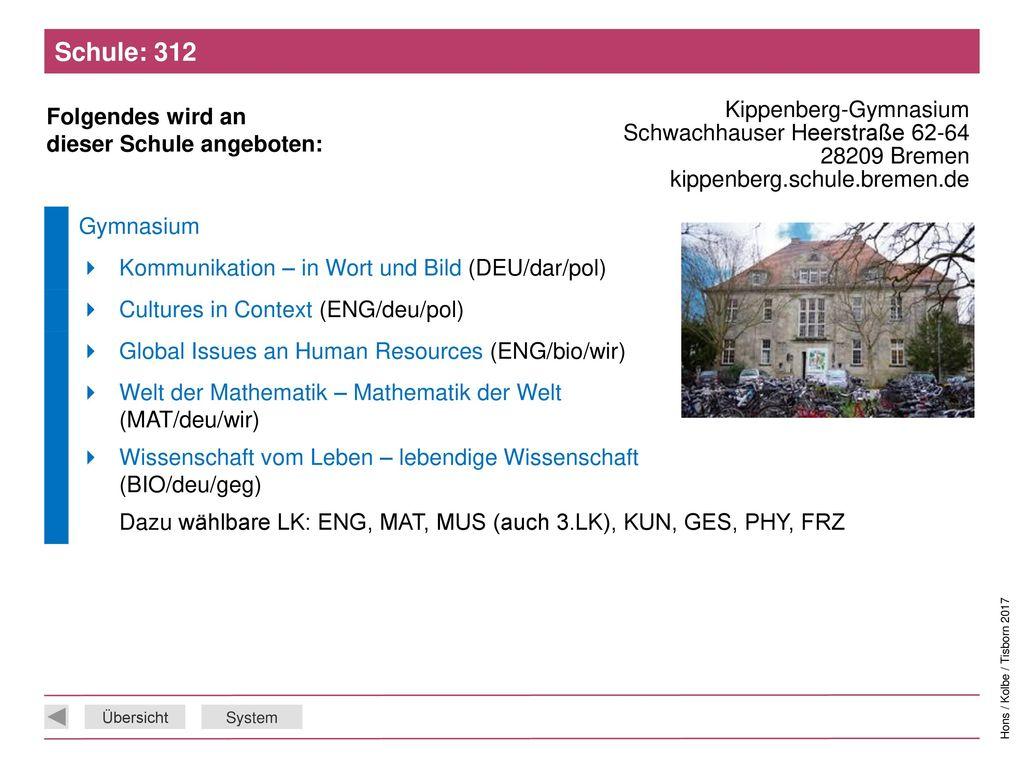 Schule: 312 Kippenberg-Gymnasium Schwachhauser Heerstraße 62-64 28209 Bremen kippenberg.schule.bremen.de.