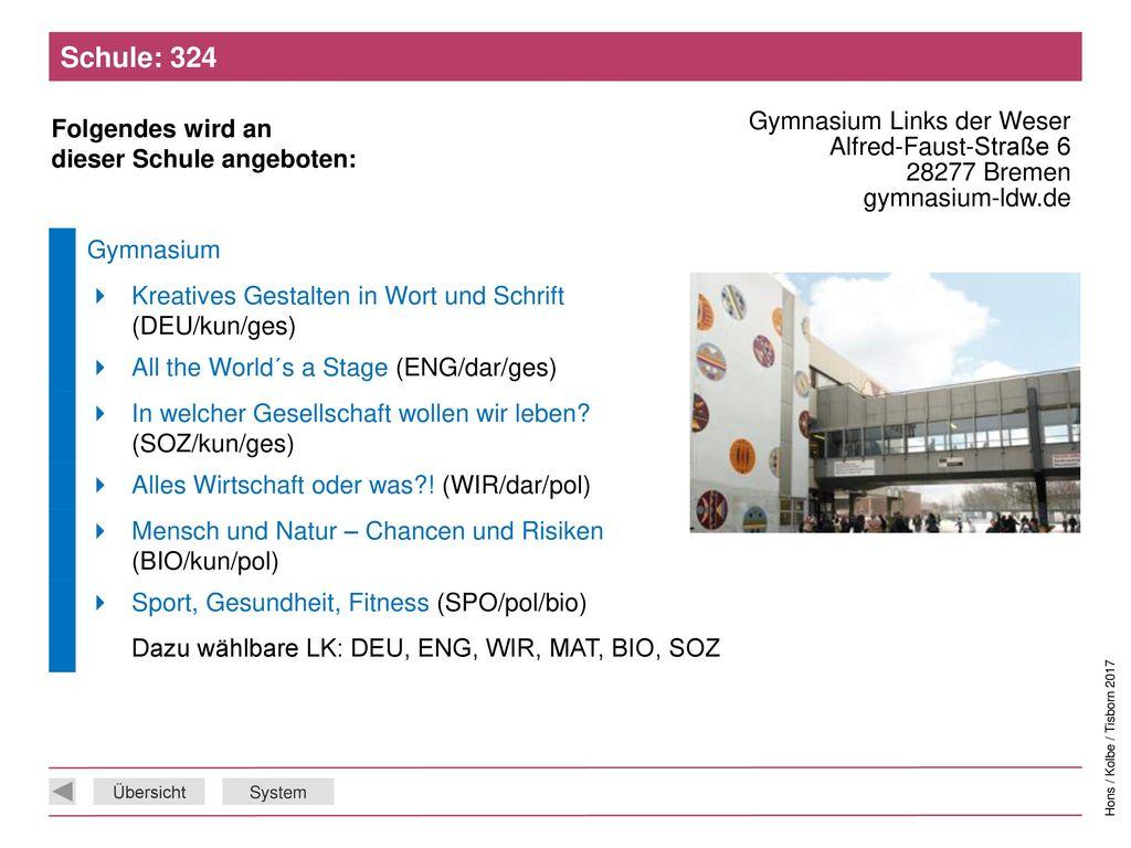 Schule: 324 Gymnasium Links der Weser Alfred-Faust-Straße 6 28277 Bremen gymnasium-ldw.de. Gymnasium.