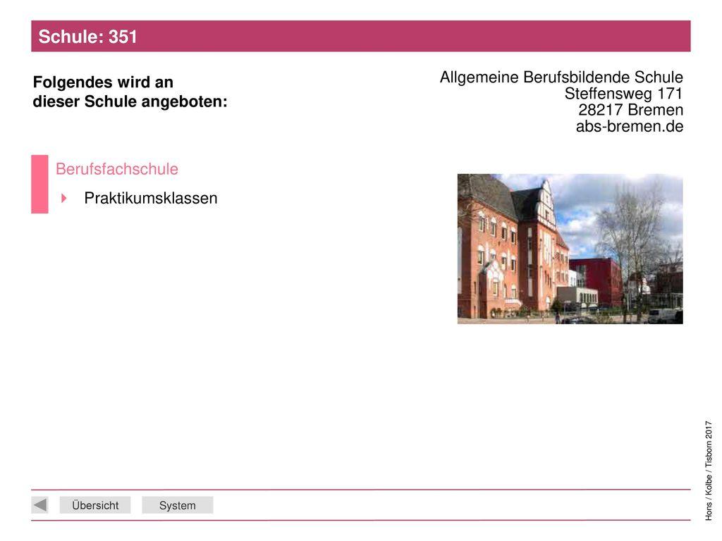 Schule: 351 Allgemeine Berufsbildende Schule Steffensweg 171 28217 Bremen abs-bremen.de. Berufsfachschule.