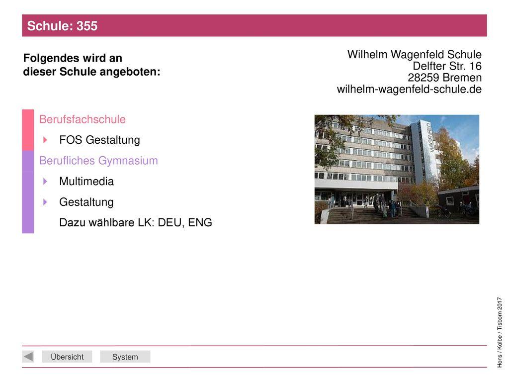 Schule: 355 Wilhelm Wagenfeld Schule Delfter Str. 16 28259 Bremen wilhelm-wagenfeld-schule.de. Berufsfachschule.