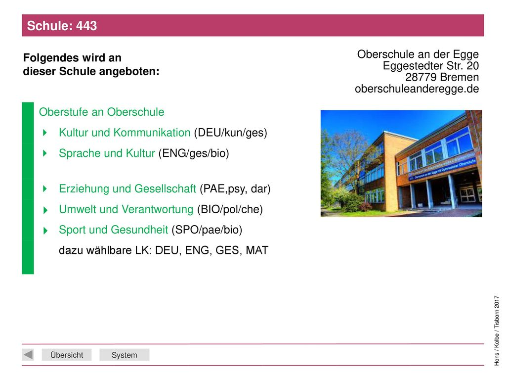 Schule: 443 Oberschule an der Egge Eggestedter Str. 20 28779 Bremen oberschuleanderegge.de. Oberstufe an Oberschule.