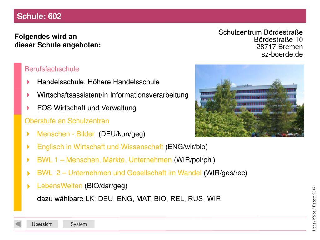 Schule: 602 Schulzentrum Bördestraße Bördestraße 10 28717 Bremen sz-boerde.de. Berufsfachschule.